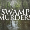 Investigation Discovery is yet to renew Swamp Murders for Season 4